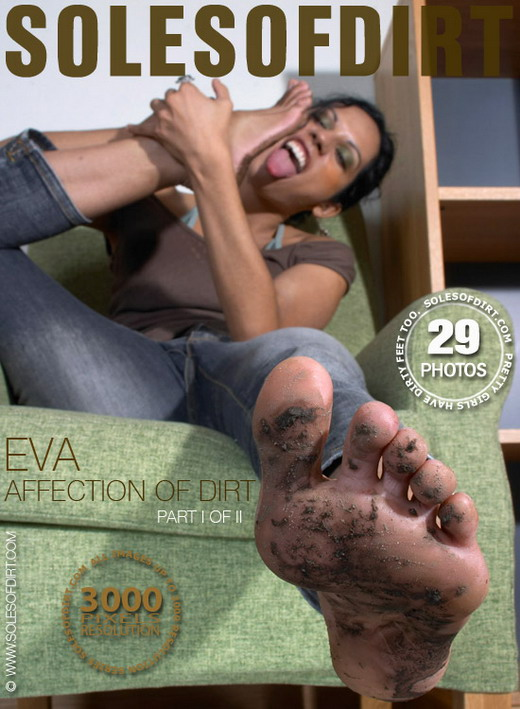 Eva - `Affection of Dirt - Part 1` - for SOLESOFDIRT