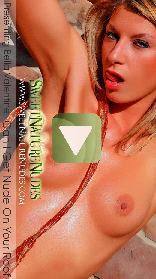 Bella Valentine - `Can I Get Nude On Your Roof` - by David Weisenbarger for SWEETNATURENUDES