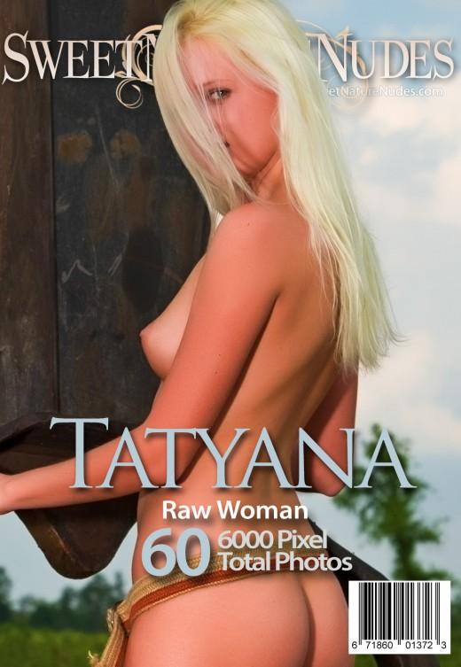 Tatyana - `Raw Woman` - by David Weisenbarger for SWEETNATURENUDES