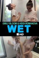Emily Bloom & Heidi Romanova in Wet video from THEEMILYBLOOM