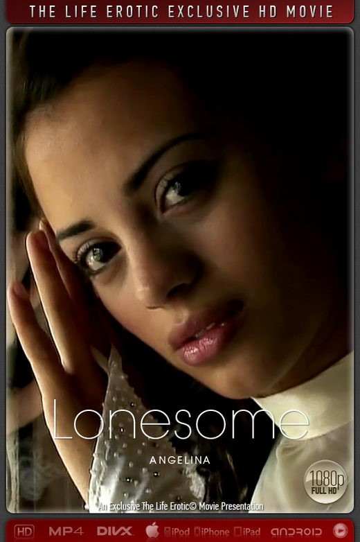 Angelina - `Lonesome` - for THELIFEEROTIC
