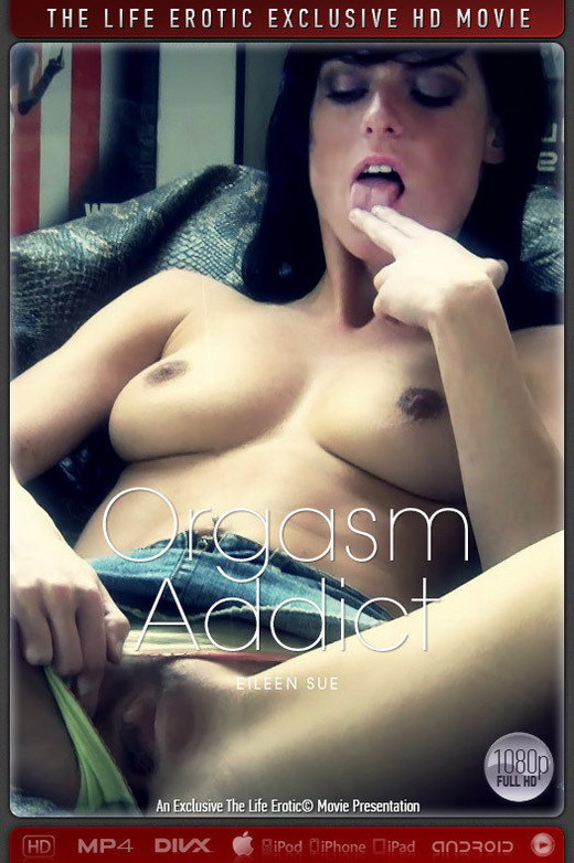 Eileen Sue - `Orgasm Addict` - by Myles Young for THELIFEEROTIC