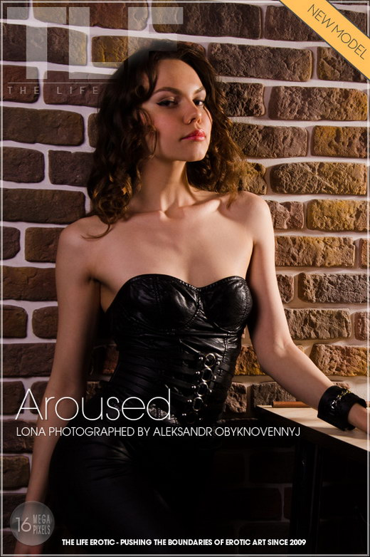 Lona - `Aroused` - by Aleksandr Obyknovennyj for THELIFEEROTIC