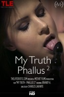 Brandy A in My Truth - Phallus 2 video from THELIFEEROTIC by Charles Lakante