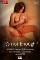 Eveline E in Its Not Enough 2 video from THELIFEEROTIC by Xanthus