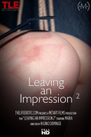 Maria Z in Leaving An Impression 2 video from THELIFEEROTIC by Higinio Domingo