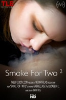 Elizabeth L & Gabriella Lati in Smoke For Two 2 video from THELIFEEROTIC by Xanthus
