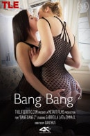 Emma O & Gabriella Lati in Bang Bang 2 video from THELIFEEROTIC by Xanthus