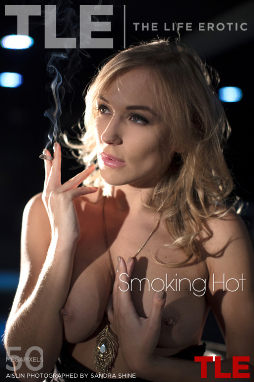 Aislin in Smoking Hot gallery from THELIFEEROTIC by Sandra Shine
