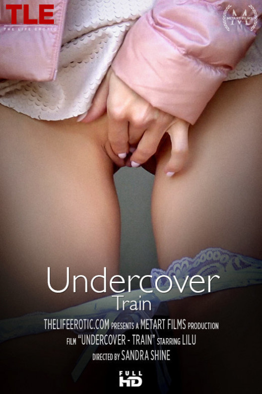 Lilu in Undercover - Train video from THELIFEEROTIC by Sandra Shine