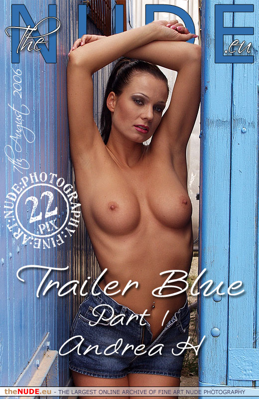 Andrea H - `Trailer Blue - Part I` - for THENUDE