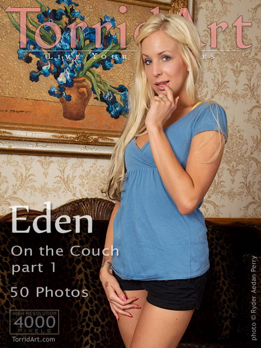 Eden - `On The Couch - Part 1` - by Ryder Aedan Perry for TORRIDART