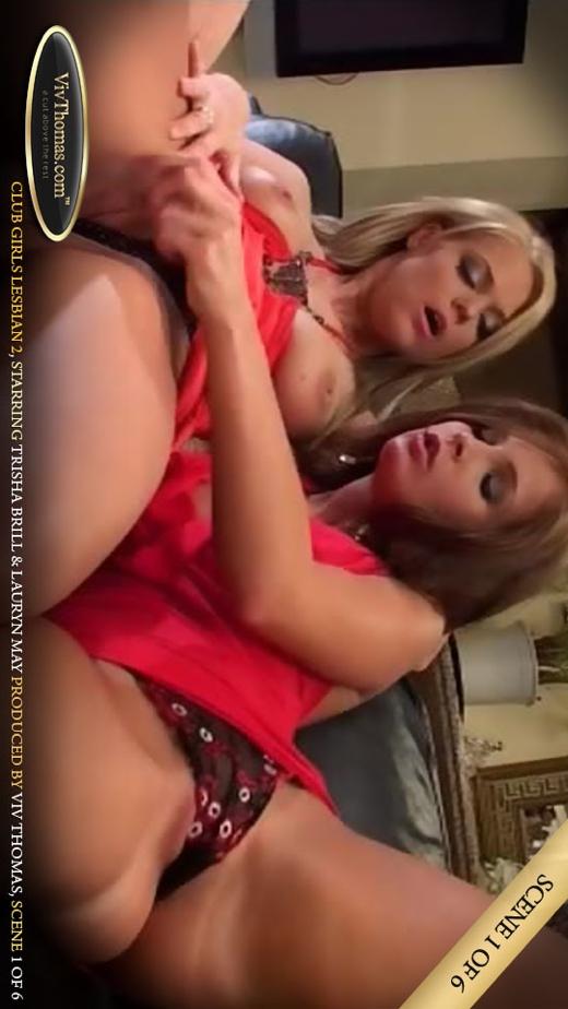 Lauryn May & Trisha Brill - `Club Girls Lesbian 2 Part 1` - by Viv Thomas for VIVTHOMAS VIDEO