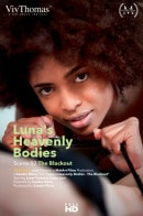 Liona Levi & Luna Corazon in Luna's Heavenly Bodies Episode 2 - The Blackout video from VIVTHOMAS VIDEO by Sandra Shine