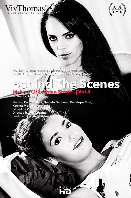 Apolonia & Caomei Bala & Daniela Dadivoso & Katrina Moreno & Penelope Cum in Behind The Scenes: Making Of Lesbian Stories Vol 3