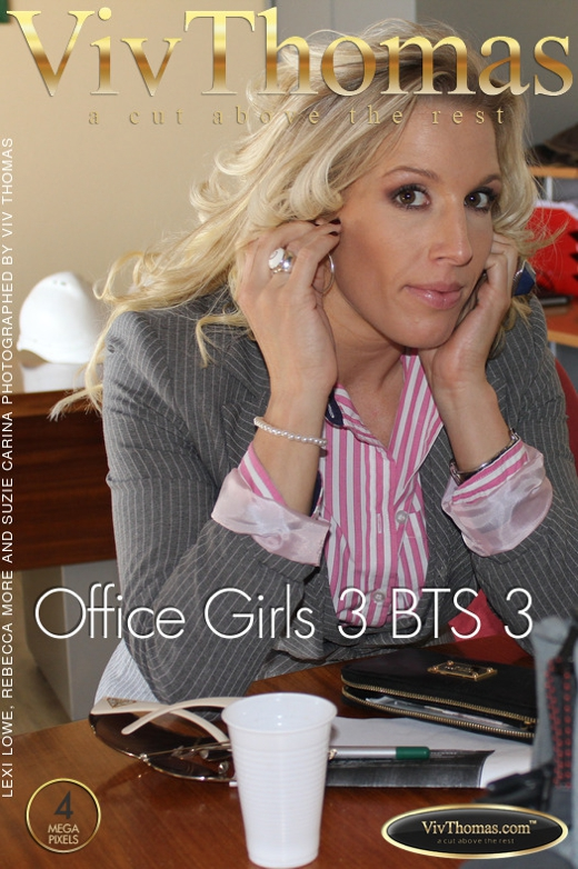 Lexi Lowe & Rebecca More & Suzie Carina - `Office Girls 3 BTS Part Three` - by Viv Thomas for VIVTHOMAS