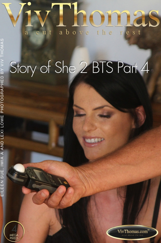 Eileen Sue & Iwia A & Lexi Lowe - `Story of She 2 BTS Part 4` - by Viv Thomas for VIVTHOMAS