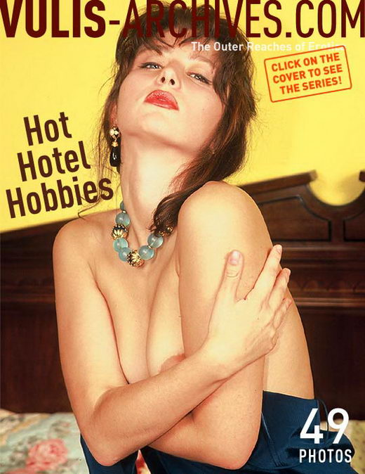 `Hot Hotel Hobbies I` - by Ralf Vulis for VULIS-ARCHIVES