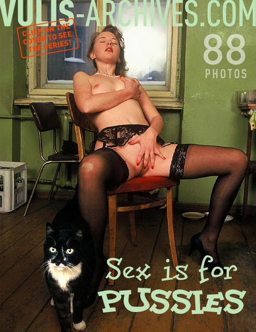 `Sex is for Pussies` - by Ralf Vulis for VULIS-ARCHIVES