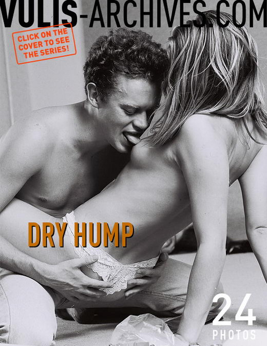 `Dry Hump` - by Ralf Vulis for VULIS-ARCHIVES