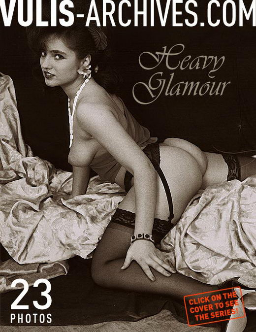 `Heavy Glamour` - by Ralf Vulis for VULIS-ARCHIVES