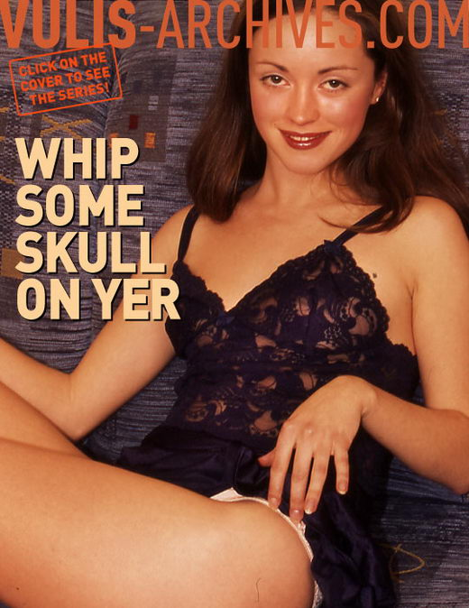 Julia Vulis - `Whip Some Skull On Yer` - by Ralf Vulis for VULIS-ARCHIVES