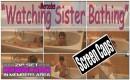 Watching Sister Bathing