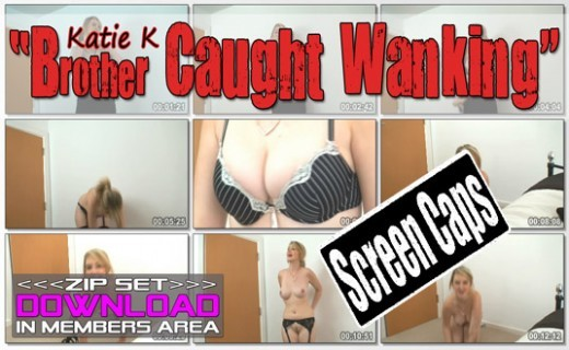 Katie K - `Brother Caught Wanking` - for WANKITNOW