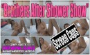 Brothers After Shower Show