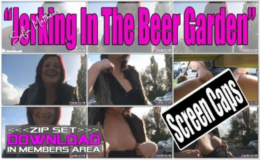 Sofia Matthews - `Jerking In The Beer Garden` - for WANKITNOW