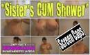Sister's CUM Shower
