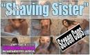 Shaving Sister