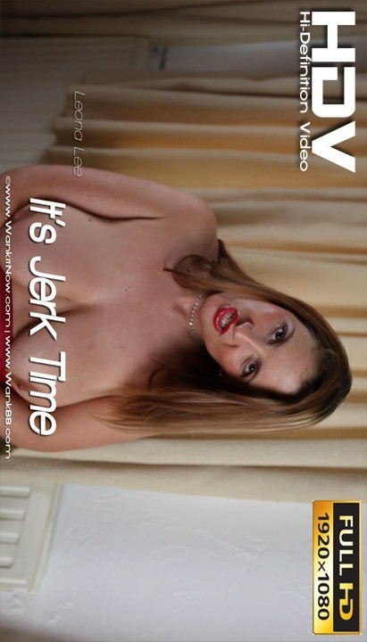 Leona Lee - `It's Jerk Time` - for WANKITNOW