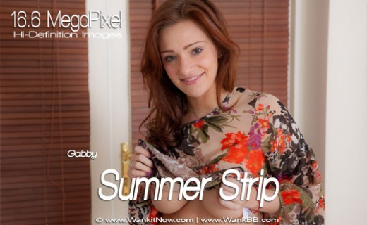 Gabby - `Summer Strip` - for WANKITNOW