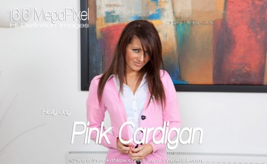Holly Jay - `Pink Cardigan` - for WANKITNOW