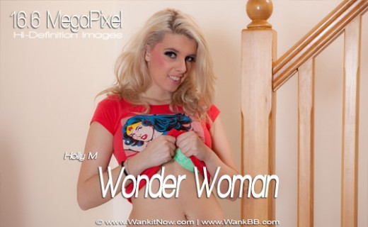 Holly M - `Wonder Woman` - for WANKITNOW
