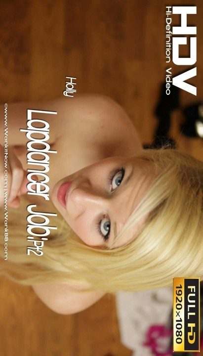 Holly - `Lapdancer Job - Part 2` - for WANKITNOW