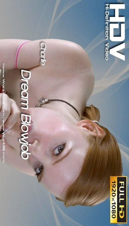 Charlie - `Dream Blowjob` - for WANKITNOW