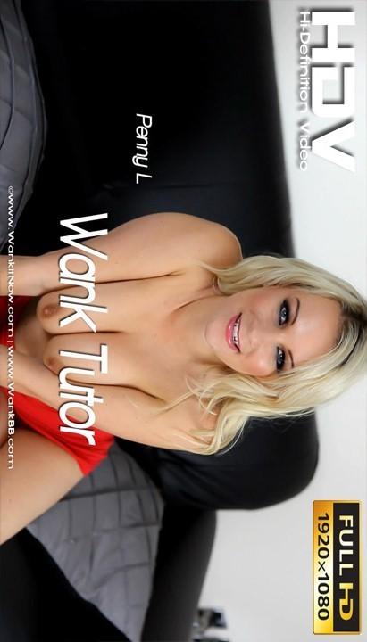 Penny L - `Wank Tutor` - for WANKITNOW