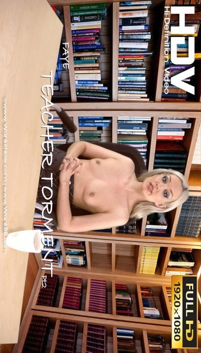 Faye - `Teacher Torment - Part 2` - for WANKITNOW