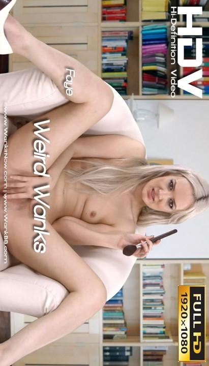 Faye - `Weird Wanks 2` - for WANKITNOW