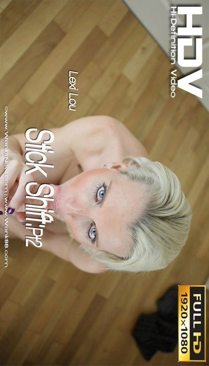 Lexi Lou - `Stick Shift - Part 2` - for WANKITNOW