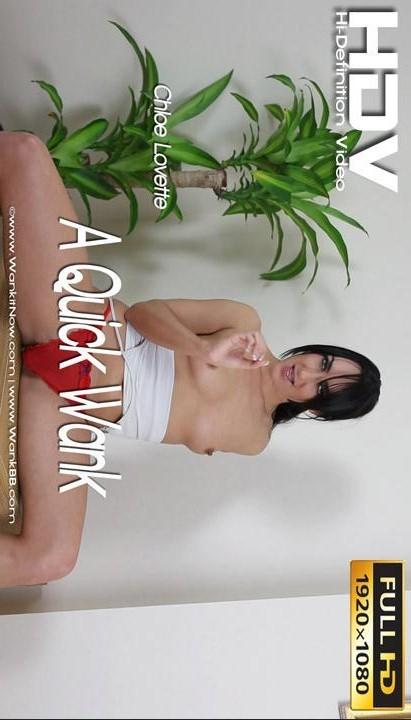 Chloe Lovette - `A Quick Wank` - for WANKITNOW
