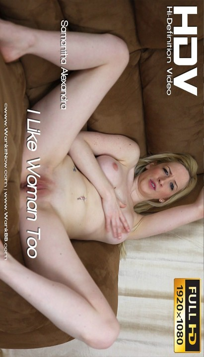 Samantha Alexandra - `I Like Woman Too` - for WANKITNOW