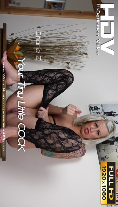 Charlie Z - `Your Tiny Little COCK` - for WANKITNOW