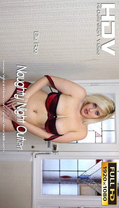 Ellie Roe - `Naughty Night Out - Part 1` - for WANKITNOW