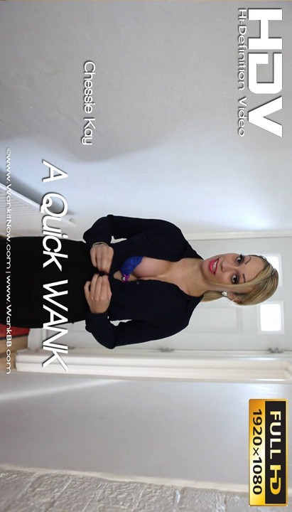 Chessie Kay - `A Quick WANK` - for WANKITNOW