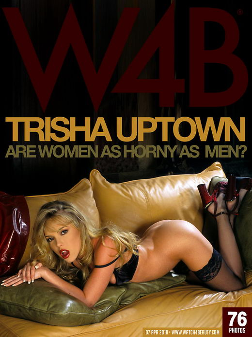 Trisha Uptown - `Are Women As Horny As Men?` - by Mark for WATCH4BEAUTY