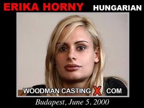Erika Horny - `Erika Horny casting` - by Pierre Woodman for WOODMANCASTINGX