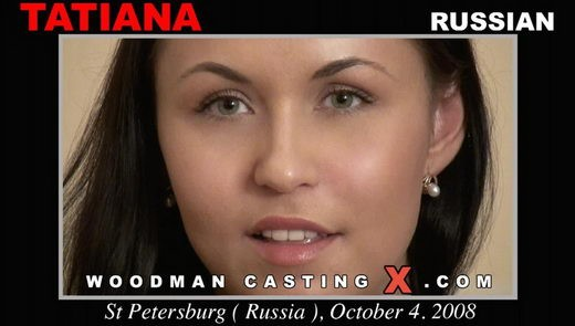 Tatiana - `Tatiana casting` - by Pierre Woodman for WOODMANCASTINGX